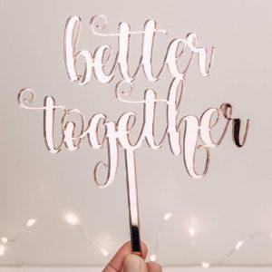 Caketopper; better together; Tortenstecker; Tortenfigur; Hochzeitstorte; roségold; Spiegelacryl; Hochzeitsdeko
